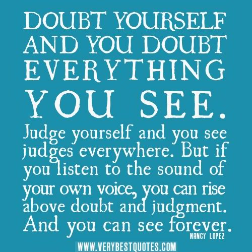 1360190375-DOUBT-YOURSELF-quotes
